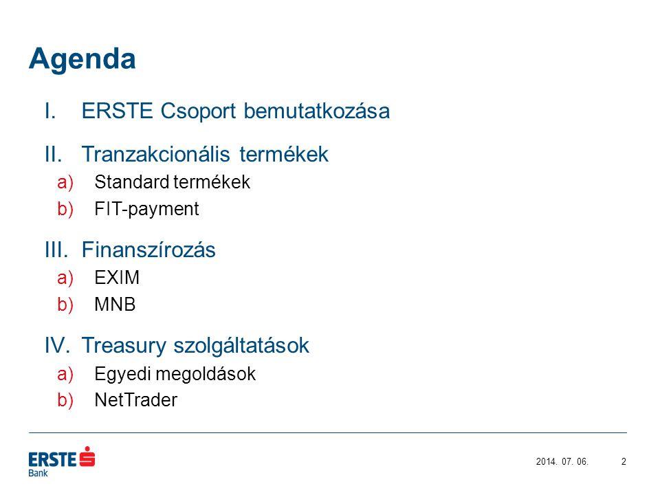 I. ERSTE Csoport bemutatása 2014. 07. 06.3