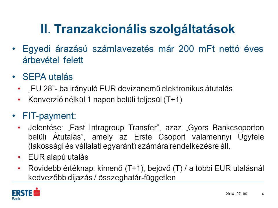 II. Tranzakcionális szolgáltatások 2014. 07.