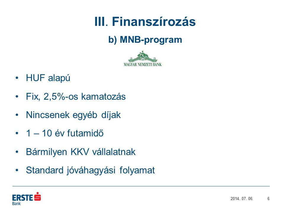III. Finanszírozás b) MNB-program 2014. 07.