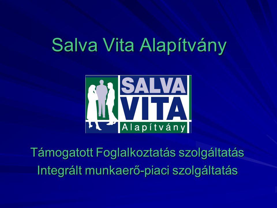 Salva Vita Alapítvány Támogatott Foglalkoztatás szolgáltatás Integrált munkaerő-piaci szolgáltatás