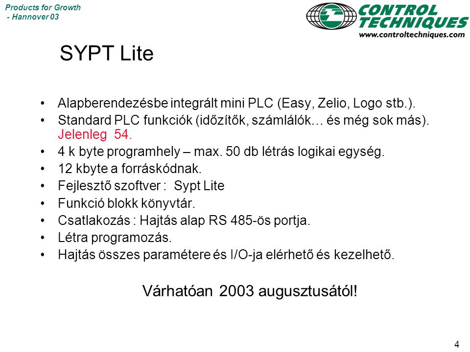 4 Products for Growth - Hannover 03 SYPT Lite Alapberendezésbe integrált mini PLC (Easy, Zelio, Logo stb.).