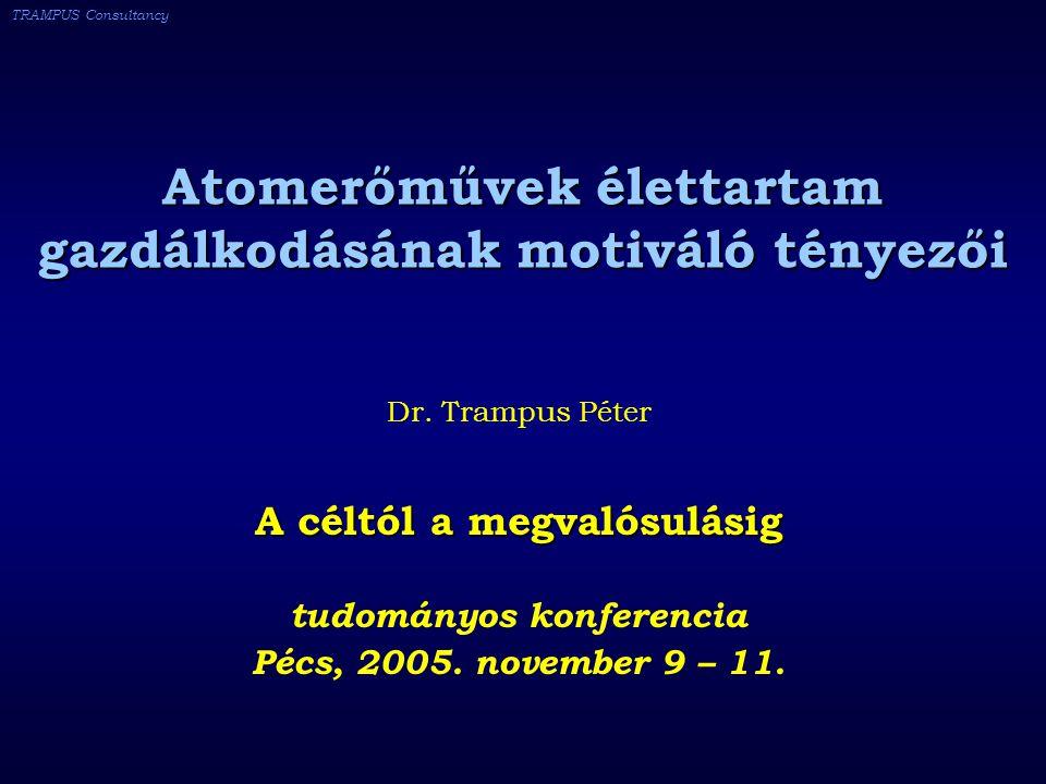 TRAMPUS Consultancy Atomerőművek élettartam gazdálkodásának motiváló tényezői Dr.