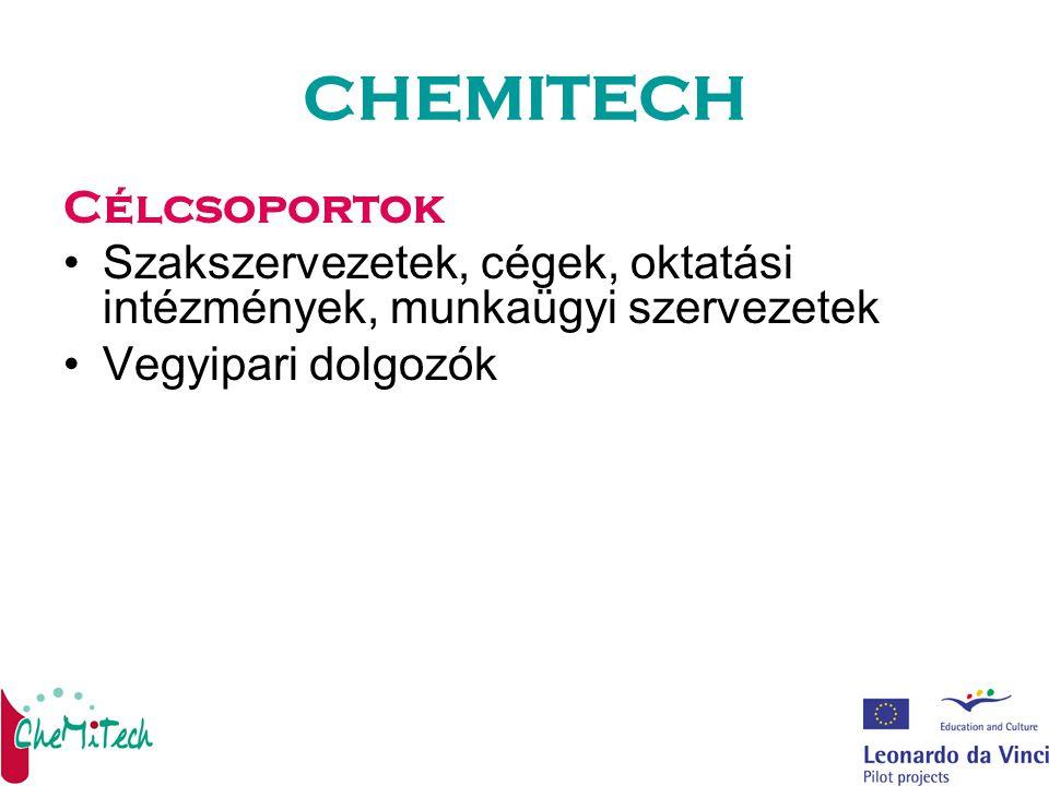 CHEMITECH Célcsoportok Szakszervezetek, cégek, oktatási intézmények, munkaügyi szervezetek Vegyipari dolgozók