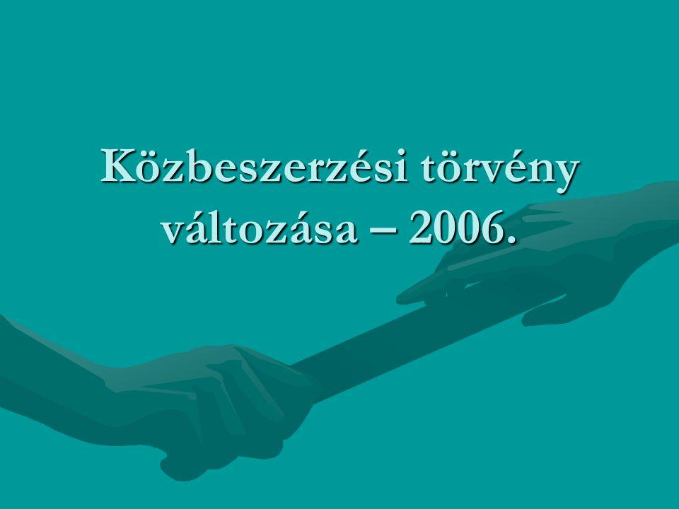 Közbeszerzési törvény változása – 2006.