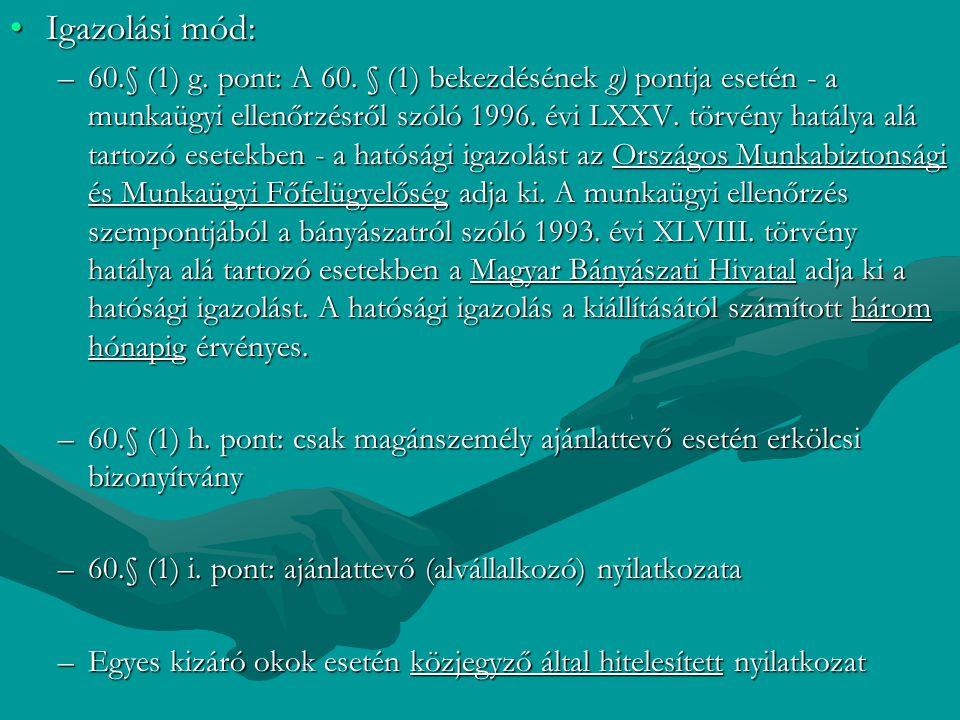 Igazolási mód:Igazolási mód: –60.§ (1) g. pont: A 60. § (1) bekezdésének g) pontja esetén - a munkaügyi ellenőrzésről szóló 1996. évi LXXV. törvény ha