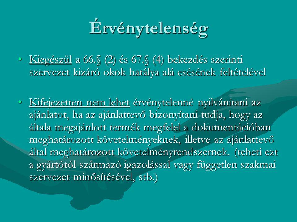 Érvénytelenség Kiegészül a 66.§ (2) és 67.§ (4) bekezdés szerinti szervezet kizáró okok hatálya alá esésének feltételévelKiegészül a 66.§ (2) és 67.§