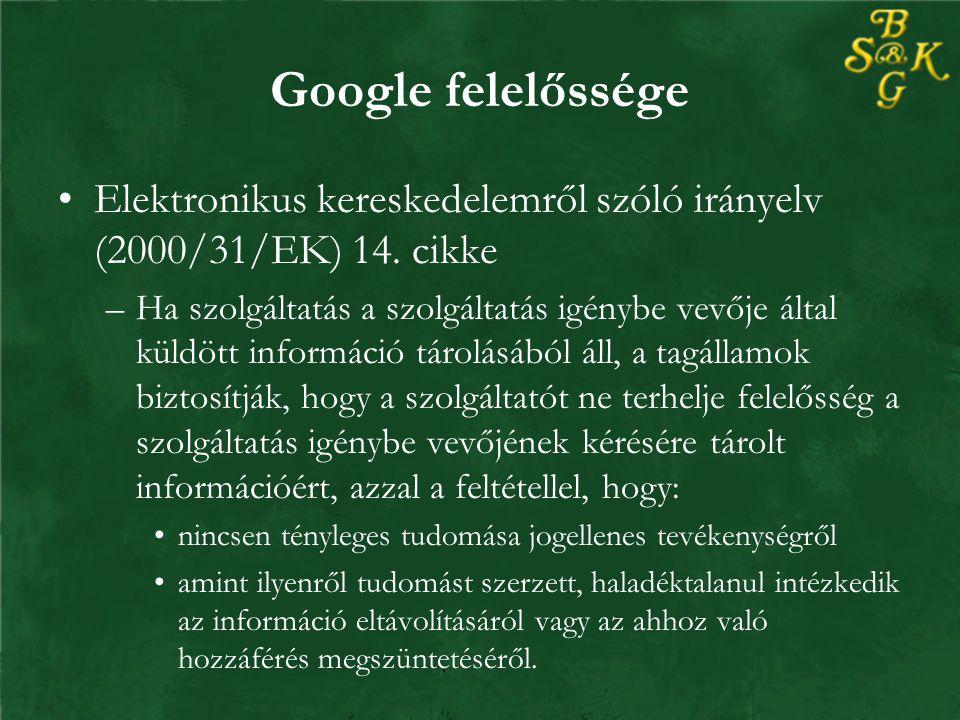 Google felelőssége Elektronikus kereskedelemről szóló irányelv (2000/31/EK) 14.