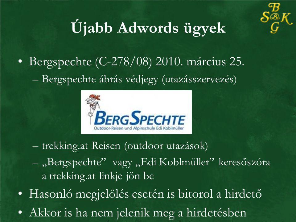 Újabb Adwords ügyek Bergspechte (C-278/08) 2010. március 25.