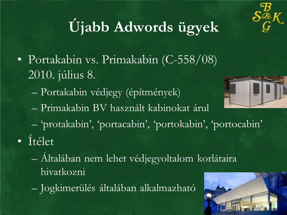 Újabb Adwords ügyek Portakabin vs. Primakabin (C-558/08) 2010.