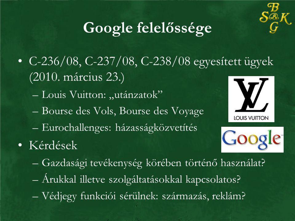 Google felelőssége C-236/08, C-237/08, C-238/08 egyesített ügyek (2010.
