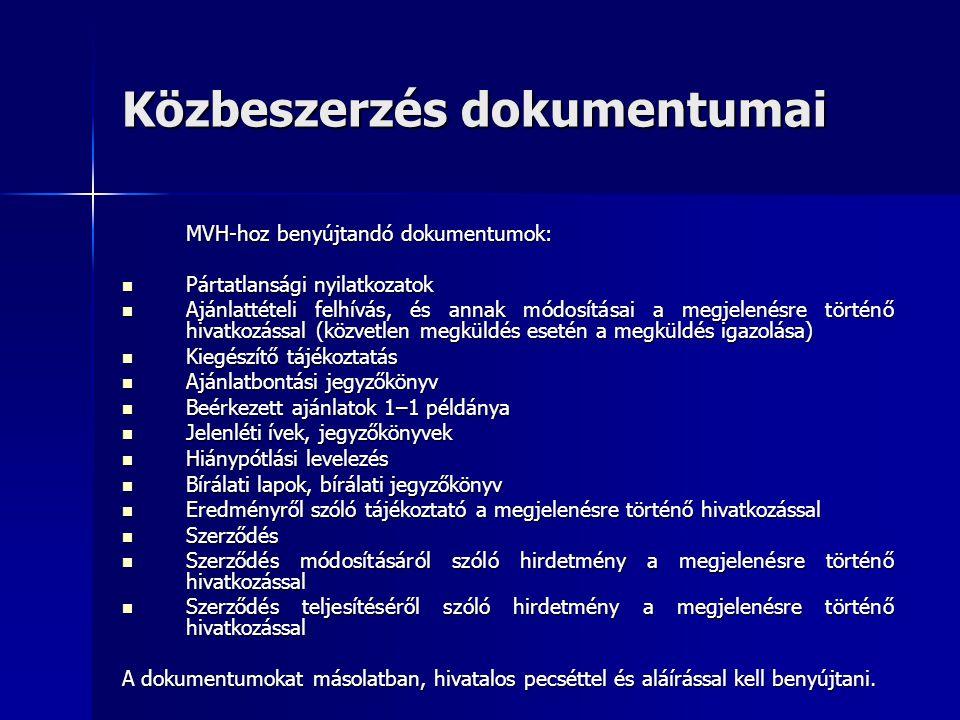 Közbeszerzés dokumentumai MVH-hoz benyújtandó dokumentumok: Pártatlansági nyilatkozatok Pártatlansági nyilatkozatok Ajánlattételi felhívás, és annak m