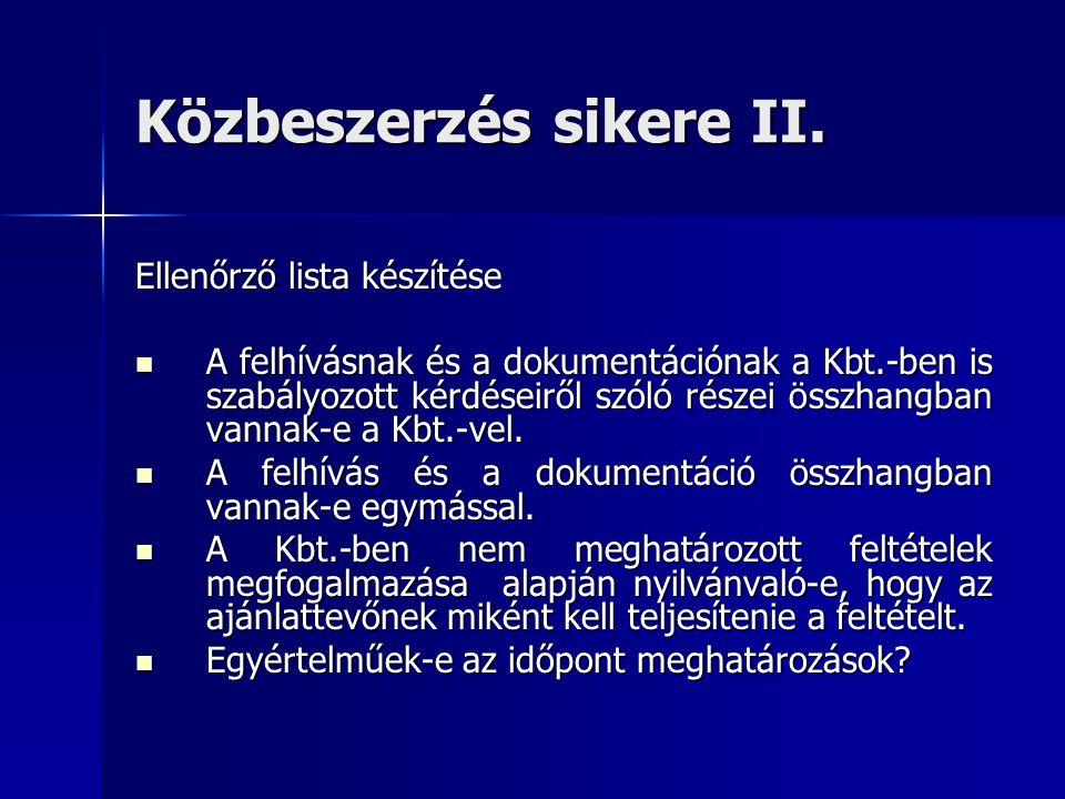 Közbeszerzés sikere II. Ellenőrző lista készítése A felhívásnak és a dokumentációnak a Kbt.-ben is szabályozott kérdéseiről szóló részei összhangban v