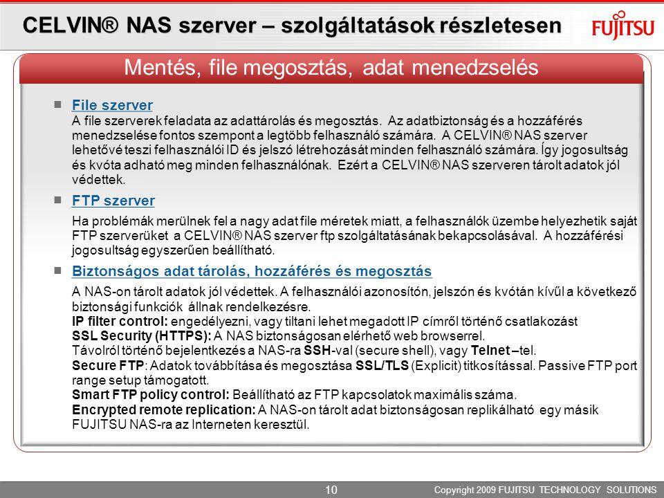CELVIN® NAS szerver – szolgáltatások részletesen File szerver A file szerverek feladata az adattárolás és megosztás. Az adatbiztonság és a hozzáférés