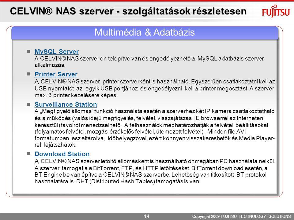 CELVIN® NAS szerver - szolgáltatások részletesen MySQL Server A CELVIN® NAS szerver en telepítve van és engedélyezhető a MySQL adatbázis szerver alkal