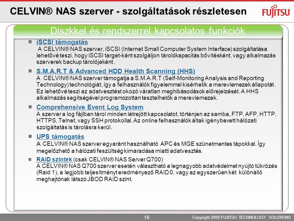 CELVIN® NAS szerver - szolgáltatások részletesen iSCSI támogatás A CELVIN® NAS szerver, iSCSI (Internet Small Computer System Interface) szolgáltatása
