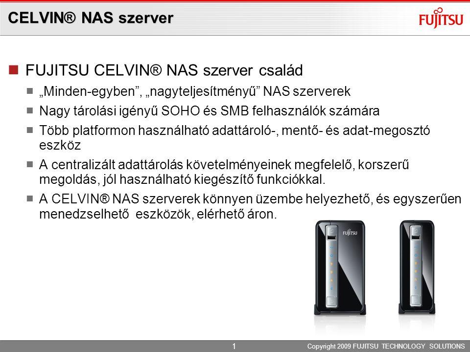 """CELVIN® NAS szerver FUJITSU CELVIN® NAS szerver család """"Minden-egyben"""", """"nagyteljesítményű"""" NAS szerverek Nagy tárolási igényű SOHO és SMB felhasználó"""
