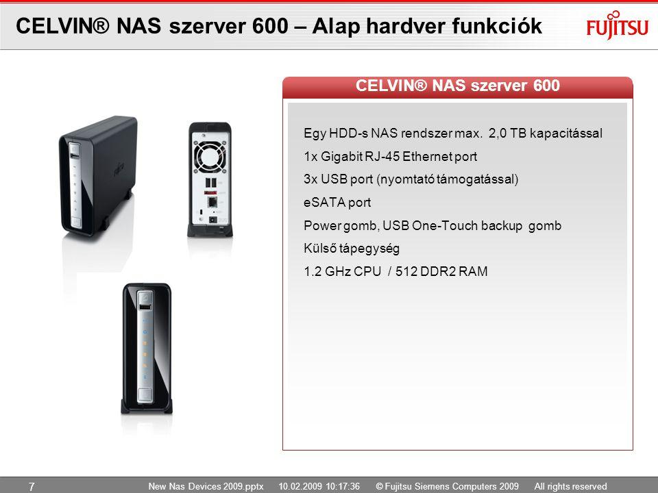 CELVIN® NAS szerver 600 – Alap hardver funkciók Egy HDD-s NAS rendszer max. 2,0 TB kapacitással 1x Gigabit RJ-45 Ethernet port 3x USB port (nyomtató t