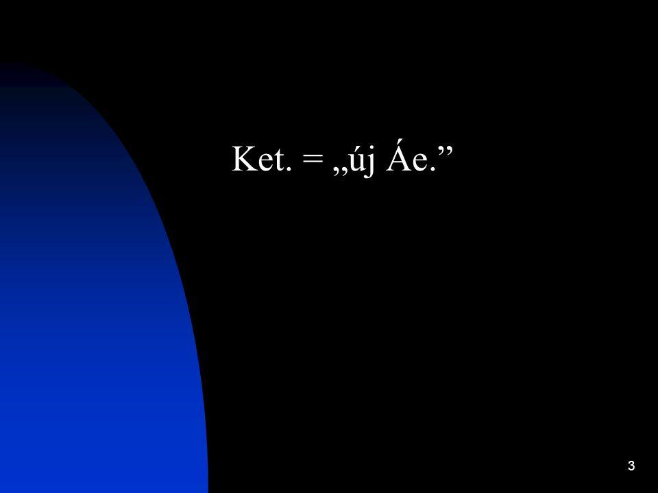 """3 Ket. = """"új Áe."""""""