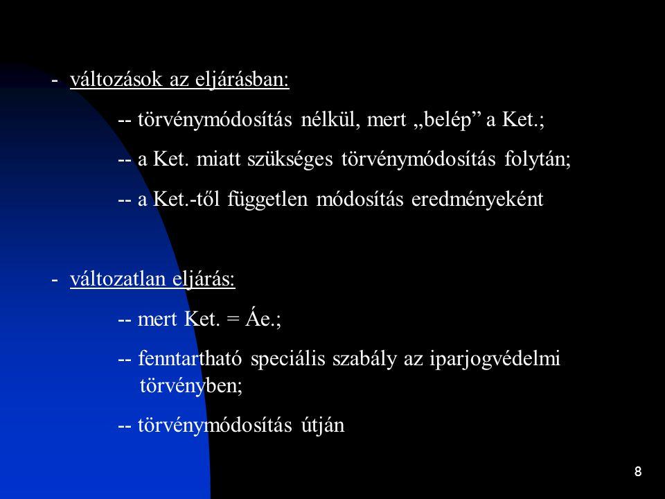 19 I.c) Az elsőfokú eljárás 1.-értesítési kötelezettség [Ket.