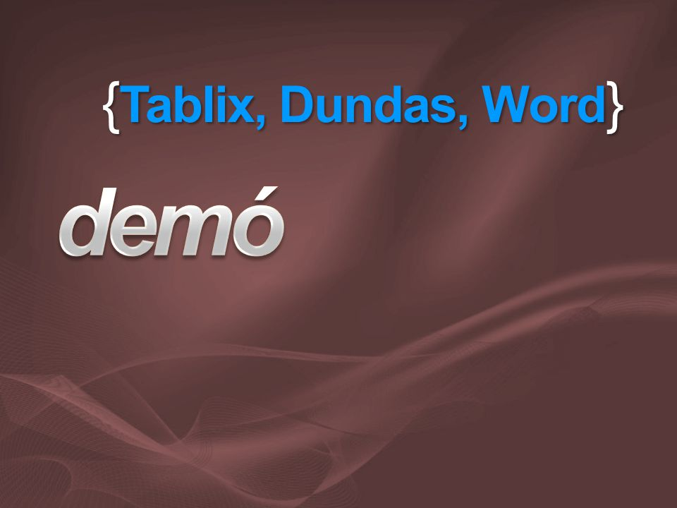 { Tablix, Dundas, Word }