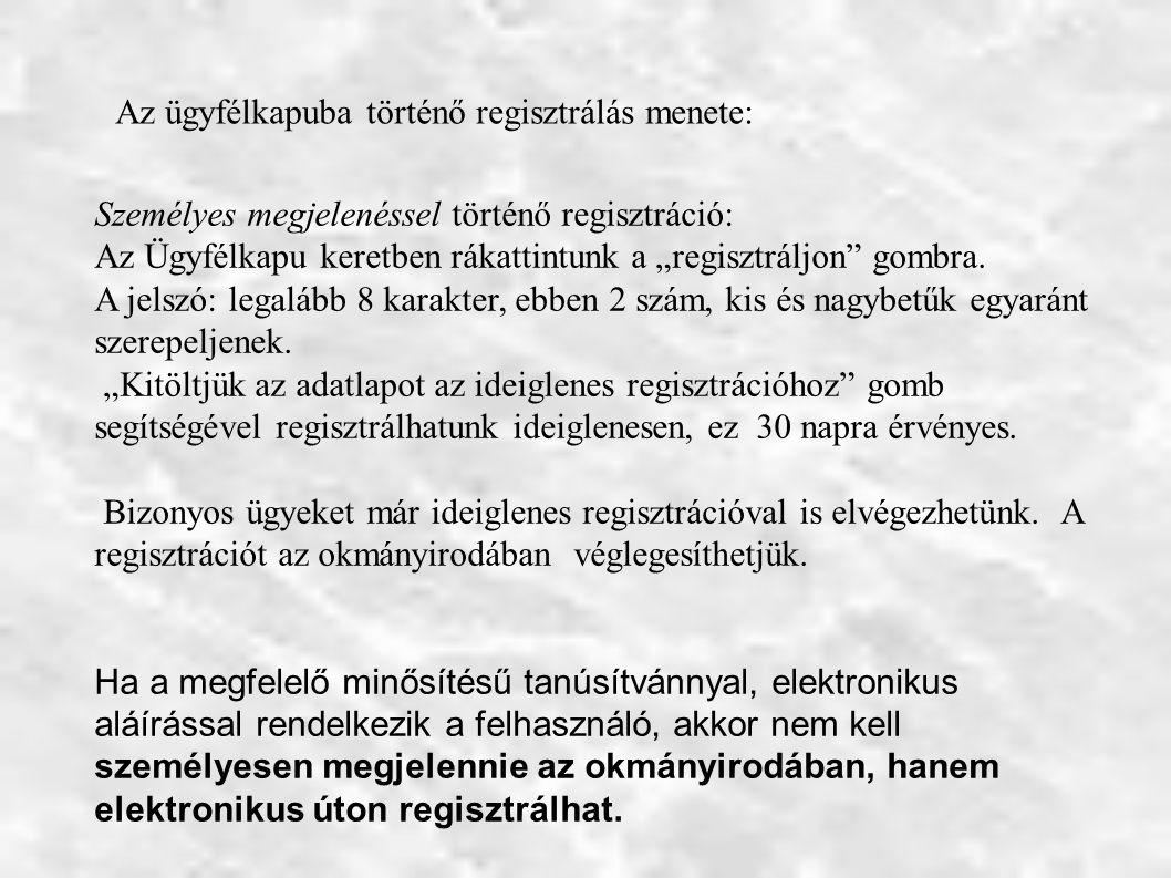 """Személyes megjelenéssel történő regisztráció: Az Ügyfélkapu keretben rákattintunk a """"regisztráljon gombra."""