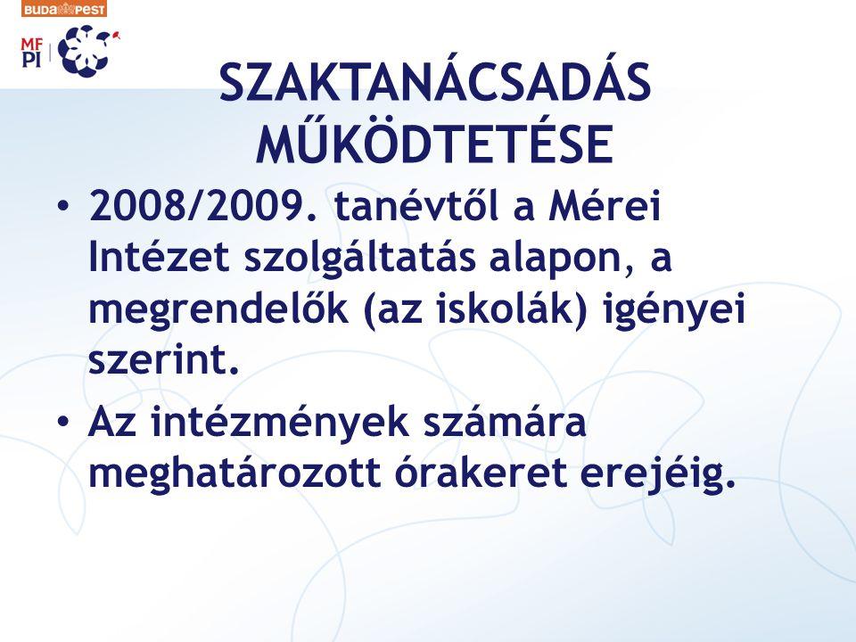 SZAKTANÁCSADÁS MŰKÖDTETÉSE 2008/2009. tanévtől a Mérei Intézet szolgáltatás alapon, a megrendelők (az iskolák) igényei szerint. Az intézmények számára