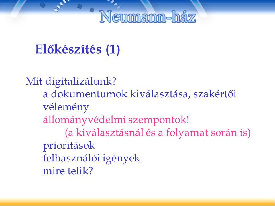Előkészítés (1) Mit digitalizálunk.