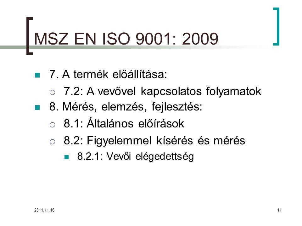 2011.11.18.11 MSZ EN ISO 9001: 2009 7.