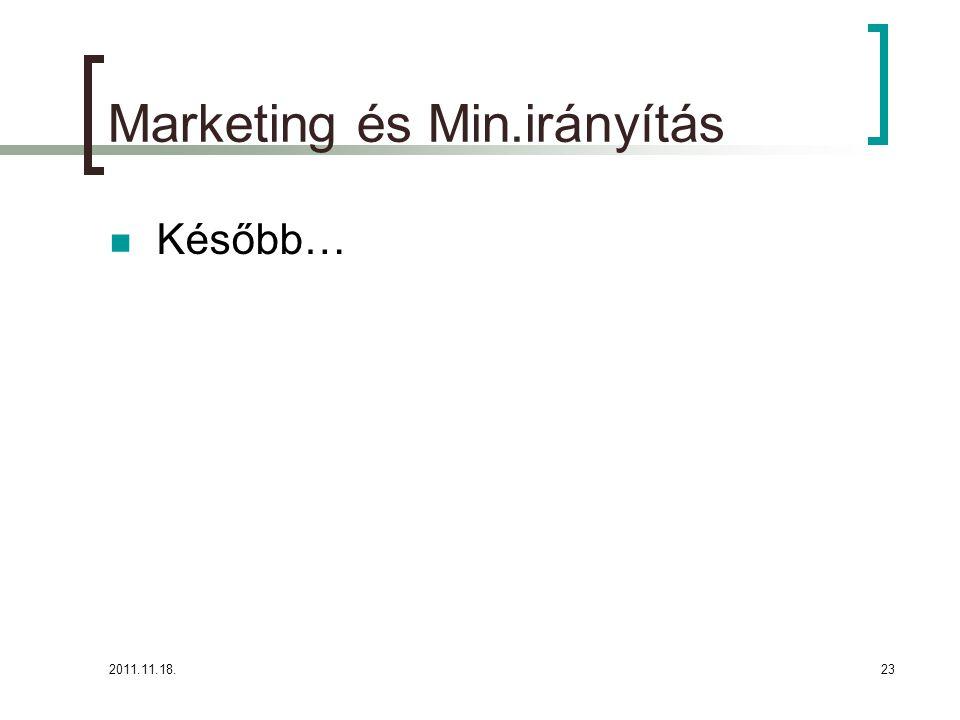 2011.11.18.23 Marketing és Min.irányítás Később…