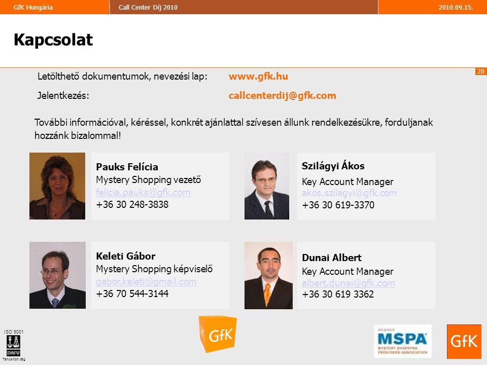 28 2010.09.15.Call Center Díj 2010GfK Hungária ISO 9001 Tanúsított cég Kapcsolat További információval, kéréssel, konkrét ajánlattal szívesen állunk r