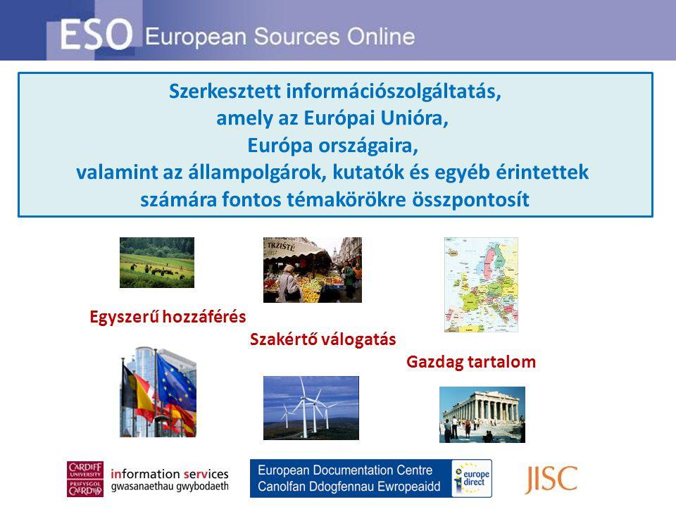 Szerkesztett információszolgáltatás, amely az Európai Unióra, Európa országaira, valamint az állampolgárok, kutatók és egyéb érintettek számára fontos témakörökre összpontosít Egyszerű hozzáférés Szakértő válogatás Gazdag tartalom