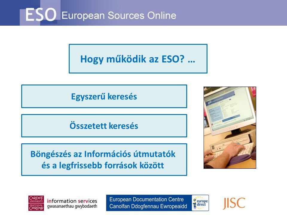 Egyszerű keresés Összetett keresés Böngészés az Információs útmutatók és a legfrissebb források között Hogy működik az ESO? …