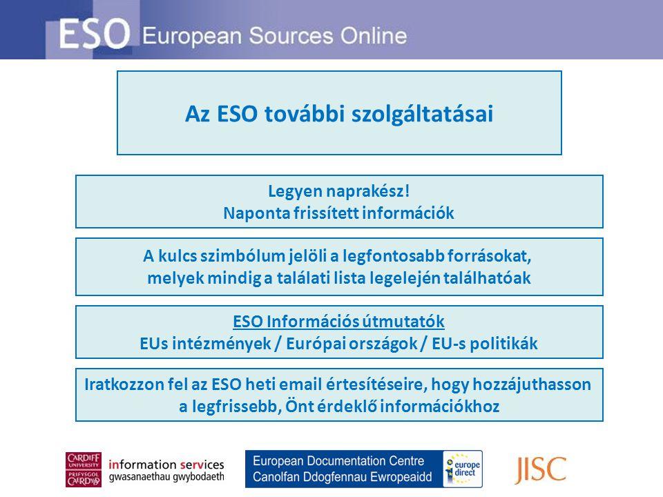Távoli hozzáférés Az ESO többféle módszerrel is biztosítja rendszer távoli elérését Többfelhasználós hozzáférés Az ESO előfizetés feljogosítja több felhasználó hozzáférésére az előfizető szervezet hálózatán Használati statisztikák Elérhetőek az Ön szervezetének ESO használati statisztikái Az ESO egy angol nyelvű szolgáltatás, mely hozzáférést kínál információkhoz, véleményekhez és nézőpontokhoz szerte Európából