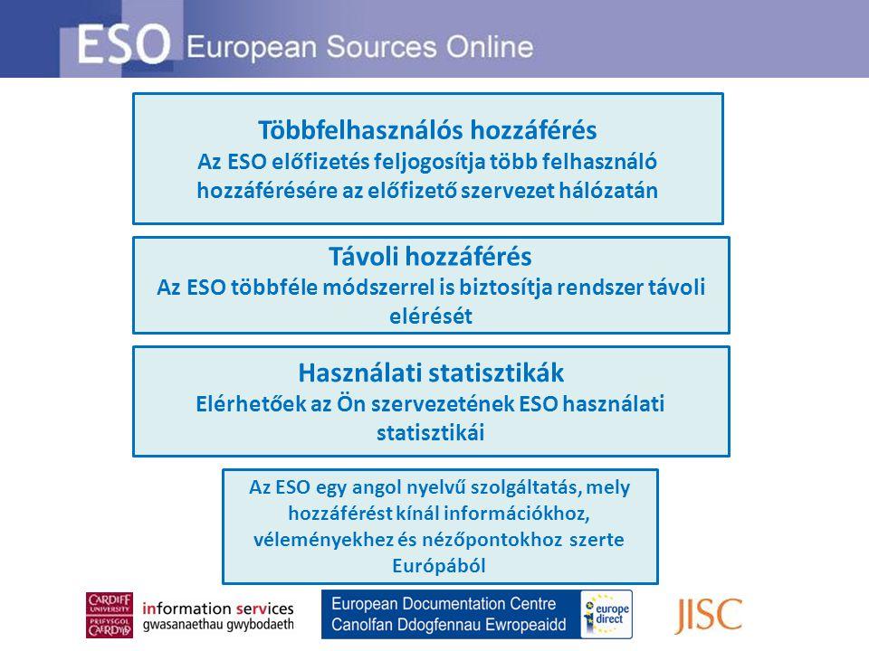 Távoli hozzáférés Az ESO többféle módszerrel is biztosítja rendszer távoli elérését Többfelhasználós hozzáférés Az ESO előfizetés feljogosítja több fe