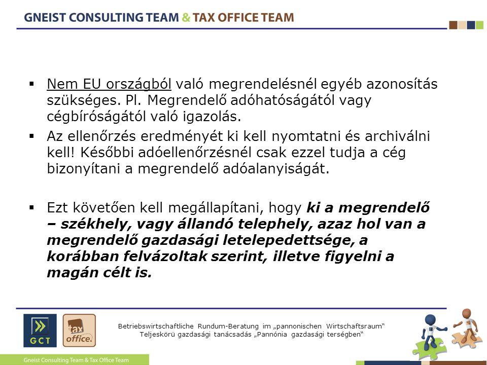 """Betriebswirtschaftliche Rundum-Beratung im """"pannonischen Wirtschaftsraum Teljeskörü gazdasági tanácsadás """"Pannónia gazdasági terségben  Nem EU országból való megrendelésnél egyéb azonosítás szükséges."""