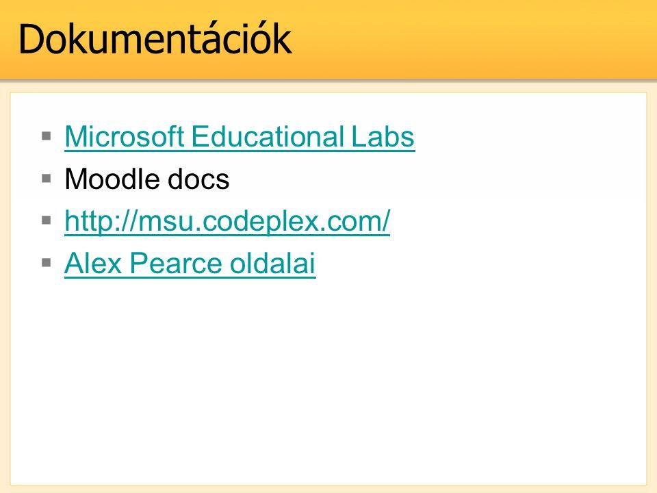 Dokumentációk  Microsoft Educational Labs Microsoft Educational Labs  Moodle docs  http://msu.codeplex.com/ http://msu.codeplex.com/  Alex Pearce
