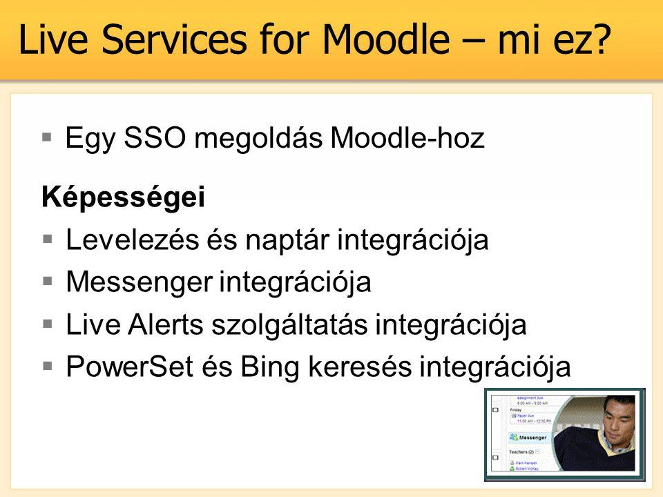 Követelmények, előfeltételek  Moodle 1.9  Moodle 2 - ??.