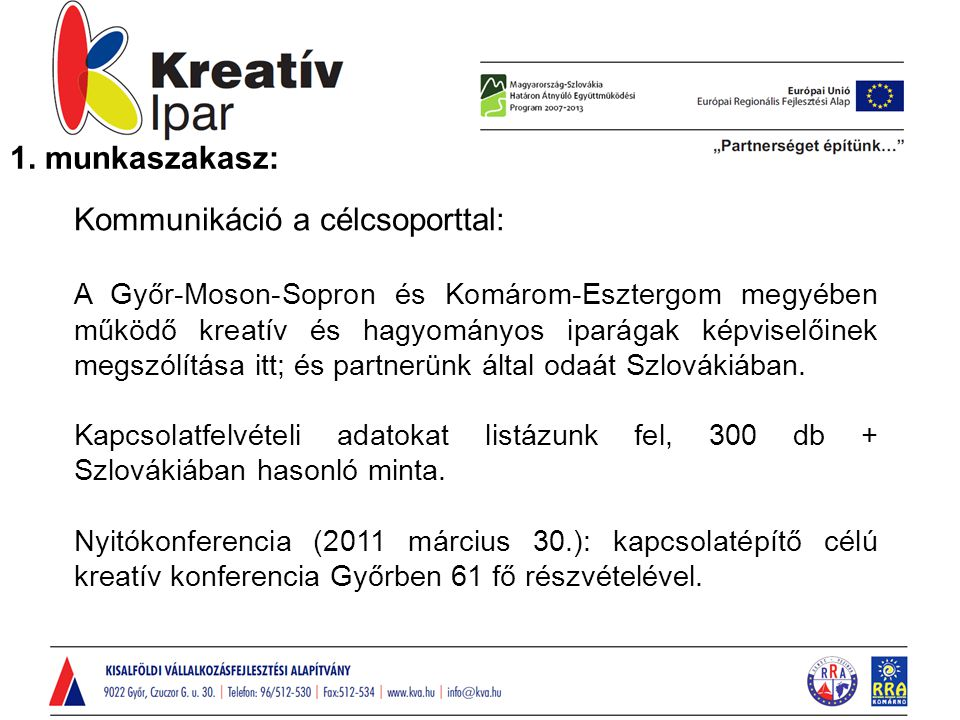 1. munkaszakasz: Kommunikáció a célcsoporttal: A Győr-Moson-Sopron és Komárom-Esztergom megyében működő kreatív és hagyományos iparágak képviselőinek