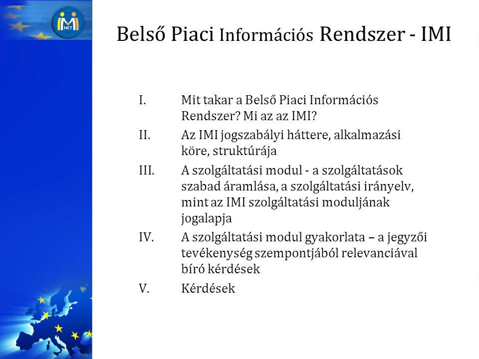 Belső Piaci Információs Rendszer - IMI I.Mit takar a Belső Piaci Információs Rendszer.