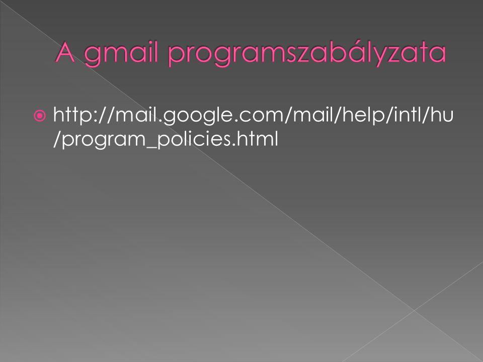  http://mail.google.com/mail/help/intl/hu /program_policies.html