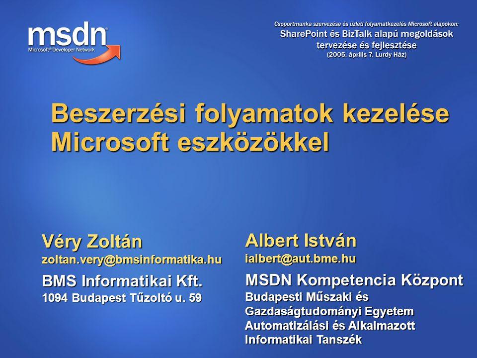 Véry Zoltán zoltan.very@bmsinformatika.hu BMS Informatikai Kft.