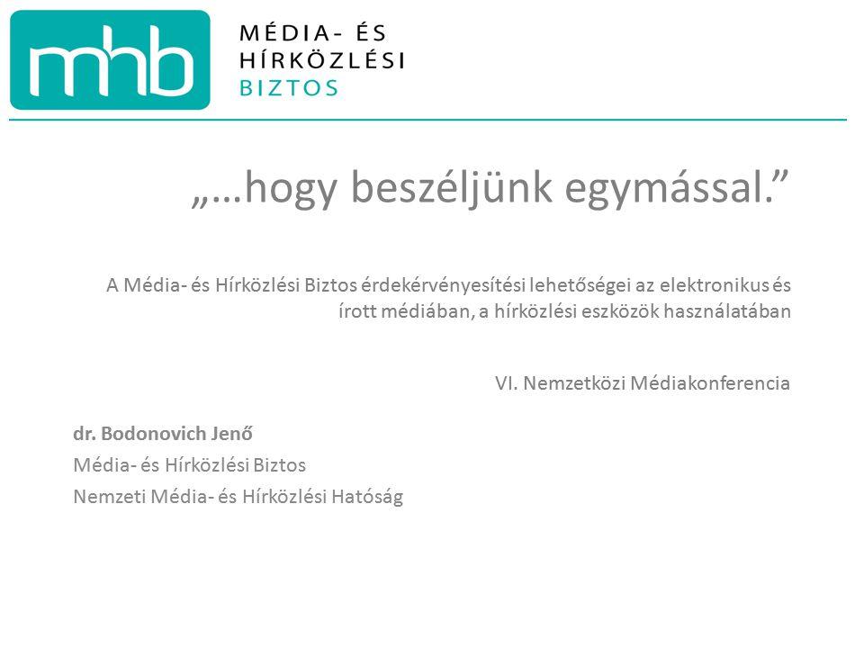 Bemutatkozás Jelen A médiaszolgáltatásról és a tömegkommunikációról szóló 2010.