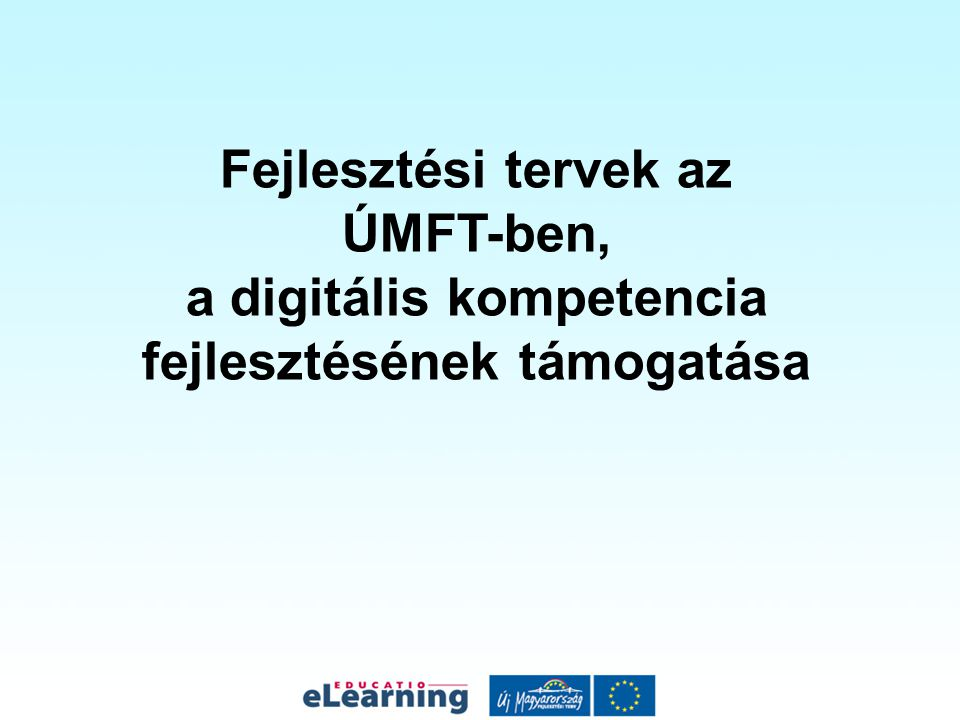 Alprojektek eTanulás rendszer fejlesztése Az IKT taneszközrendszerének továbbfejlesztése a DTMB akkreditáció elvárásainak megfelelően TÁMOP 3.1.2 pályázat szakmai és technikai támogatása e-papír pilot projekt Help-desk szolgáltatás eTanulás Szakmai Kollégium eTanulás mentorálási és folyamattanácsadói rendszer kialakítása és biztosítása IKT alapú pedagógus továbbképzési modulrendszer fejlesztése és biztosítása IKT alapú disszeminációs tevékenység koordinálása, biztosítása Közreműködés a digitális taneszközök akkreditációs rendszerének kialakításában