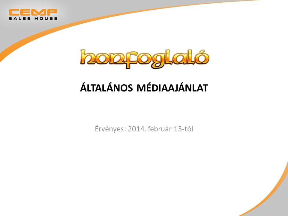 ÁLTALÁNOS MÉDIAAJÁNLAT Érvényes: 2014. február 13-tól