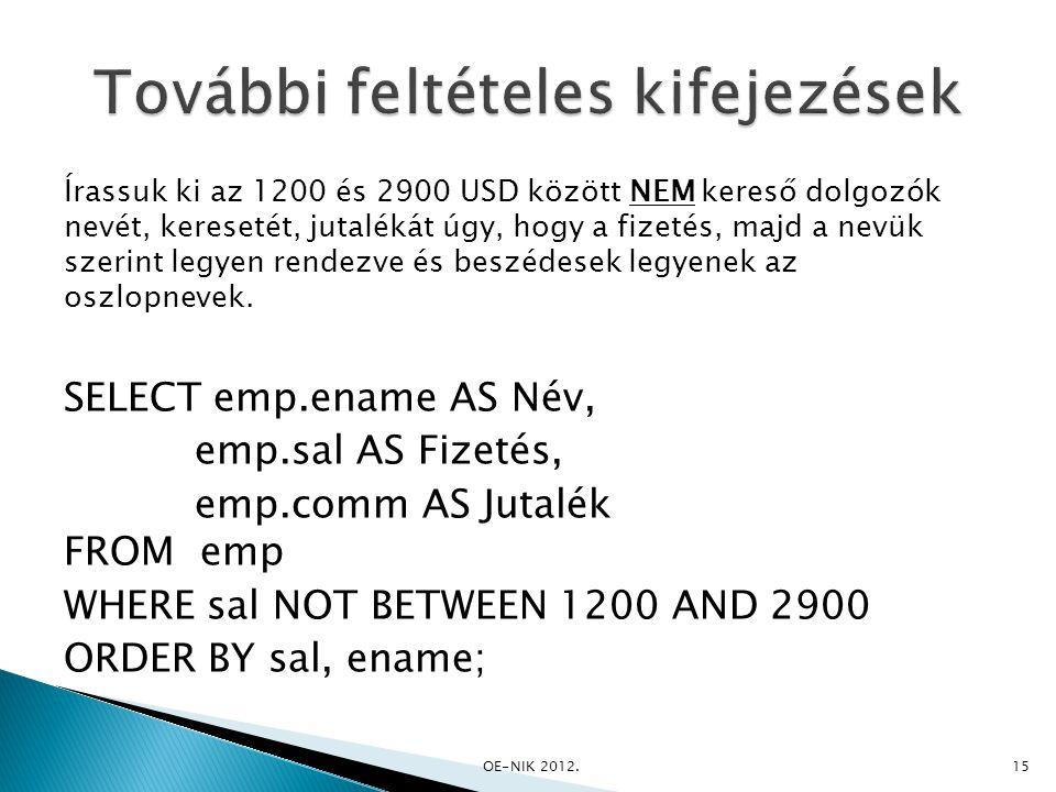 Írassuk ki az 1200 és 2900 USD között NEM kereső dolgozók nevét, keresetét, jutalékát úgy, hogy a fizetés, majd a nevük szerint legyen rendezve és bes