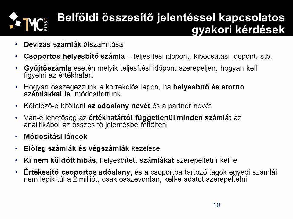 11 Belföldi összesítő jelentéssel kapcsolatos gyakori kérdések Nem kell az összesítő jelentésben szerepeltetni eladói minőségben a nem adóalanynak teljesített értékesítéseket, eladói minőségben a külföldi, magyar adószámmal nem rendelkező adóalanynak teljesített értékesítéseket, se eladói, se vevői minőségben a belföldi vagy határon átnyúló, fordított adózás alá tartozó értékesítéseket/beszerzéseket, azon különös adómegállapítás körébe tartozó ügyleteket, ahol a számla áthárított adót nem tartalmazhat (pl.