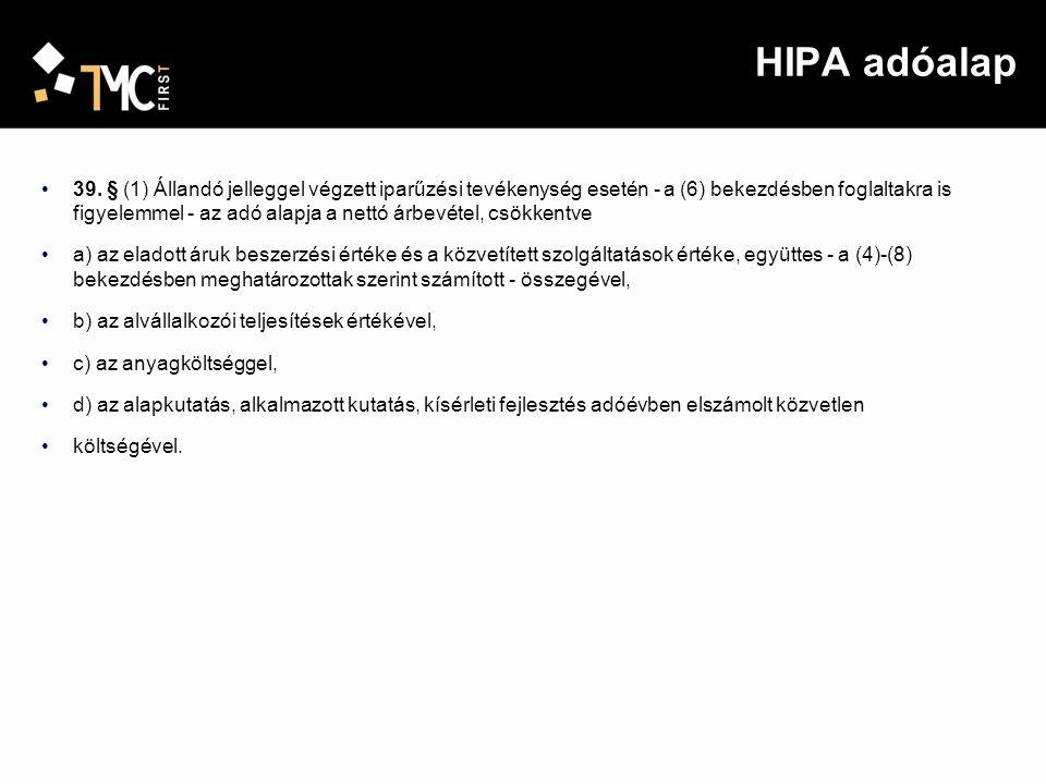 HIPA adóalap 39. § (1) Állandó jelleggel végzett iparűzési tevékenység esetén - a (6) bekezdésben foglaltakra is figyelemmel - az adó alapja a nettó á