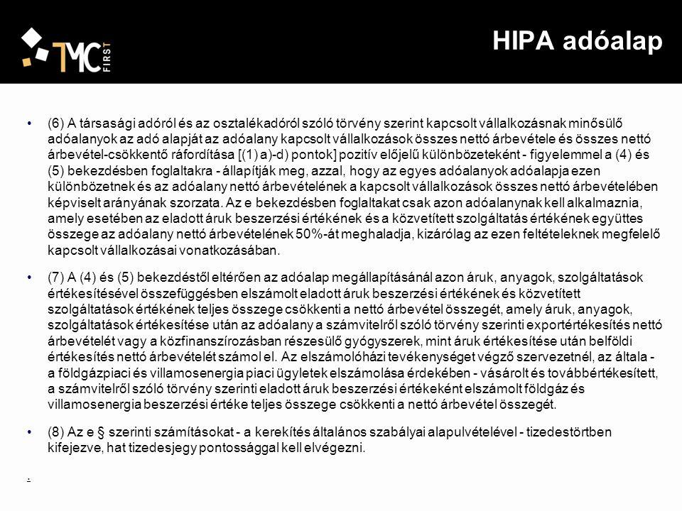 HIPA adóalap (6) A társasági adóról és az osztalékadóról szóló törvény szerint kapcsolt vállalkozásnak minősülő adóalanyok az adó alapját az adóalany