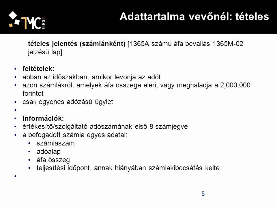 5 Adattartalma vevőnél: tételes tételes jelentés (számlánként) [1365A számú áfa bevallás 1365M-02 jelzésű lap] feltételek: abban az időszakban, amikor