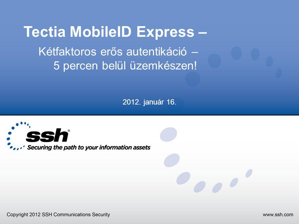 Tectia MobileID Express – Kétfaktoros erős autentikáció – 5 percen belül üzemkészen.